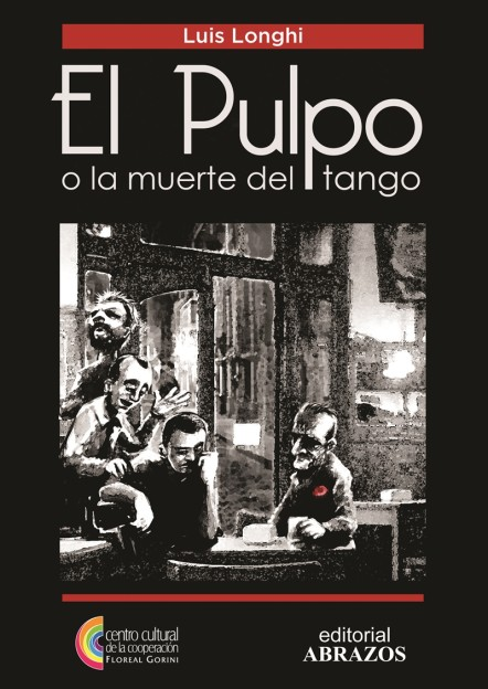 El pulpo o la muerte del Tango