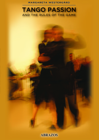Tango Passion and the Rules of the Game